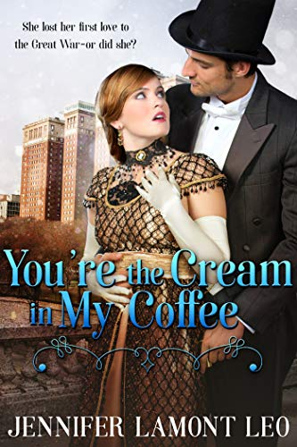 You're the Cream in My Coffee (Roaring Twenties Series Book 1) by [Jennifer Lamont Leo]