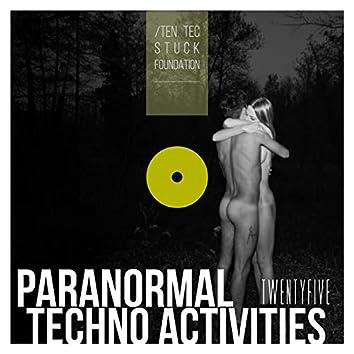 Paranormal Techno Activities - TWENTYFIVE