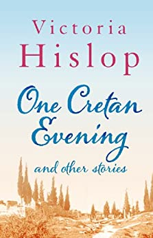 One Cretan Evening and Other Stories (English Edition) par [Victoria Hislop]