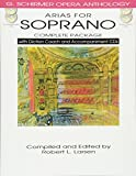 Arias for Soprano - Complete Package: with Diction Coach and Accompaniment CDs (G. Schirmer Opera Anthology)