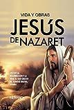 Jesús de Nazaret: Vida y Obras