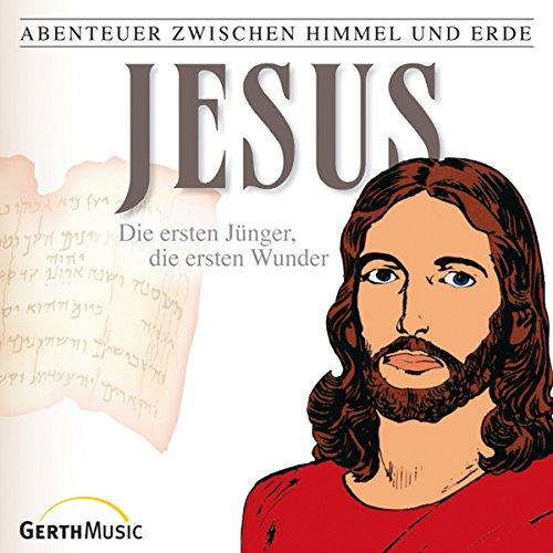 Jesus - Die ersten Jünger, die ersten Wunder audiobook cover art