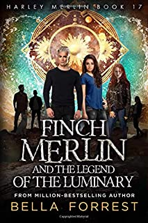 Harley Merlin 17: Finch Merlin and the Legend of the Luminary