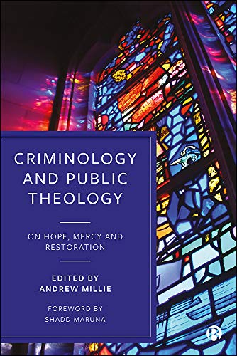 Criminology and Public Theology: On Hope, Mercy and Restoration (English Edition)