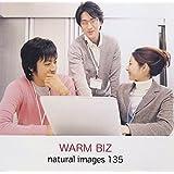 naturalimages Vol.135 WARM BIZ