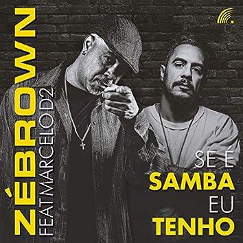 Se É Samba Eu Tenho / a Ordem É Samba (Música Incidental)