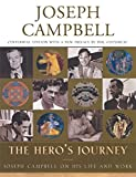 The Hero's Journey: Joseph Campbell on His Life and Work (Joseph Campbell Works)