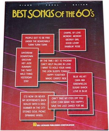 Songbook.Best Songs of the 60's. Piano-Vocal-Guitar.37 bekannte Hits aus der Petticoat-Zeit…Rhythm & Blues und British Invasion-Ära.
