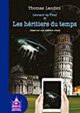 Léonard de Vinci & Les héritiers du temps: (basé sur une histoire vraie)