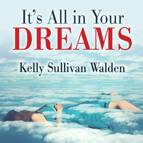 It's All in Your Dreams audiobook cover art