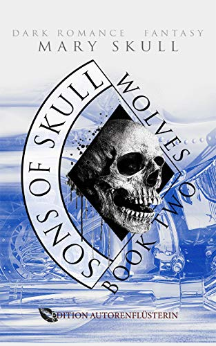 Sons of Skull: Wolves Book 2: Dark Romance Fantasy