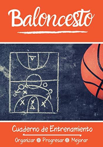 Baloncesto Cuaderno de Entrenamiento: Libro de ejercicios - Espacios para evaluar y...