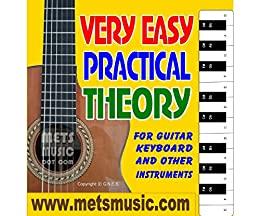 Very Easy Practical Theory: Very Easy Practical Theory for Guitar, Keyboard and other Instruments by [Gerard Bull]