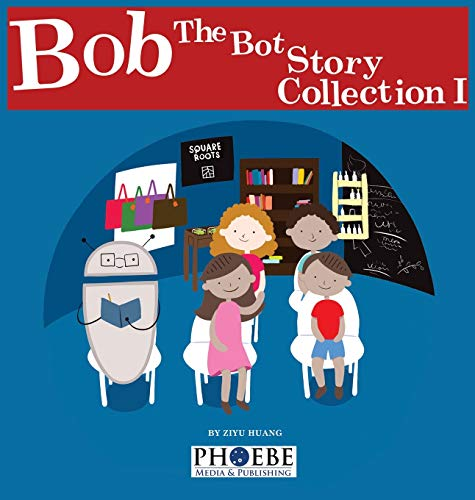 Bob the Bot Story Collection I