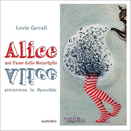 Alice nel Paese delle Meraviglie e Alice attraverso lo Specchio cover art