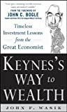 Keynes's Way to Wealth: Timeless Investment Lessons from The Great Economist (English Edition)