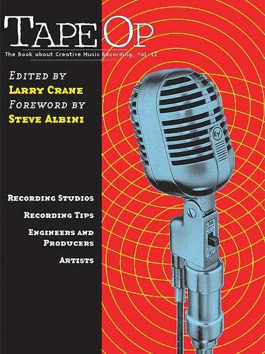 Tape Op: The Book about Creative Music Recording Vol. 2
