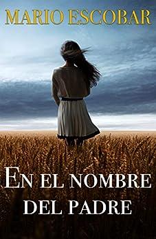 En el nombre del Padre: Suspense en estado puro (Crímenes del Norte nº 1) de [Mario  Escobar ]