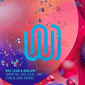 Show Me Love (Tom & Jame Remix)