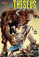 Theseus: Battling the Minotaur : A Greek Myth (Graphic Myths and Legends)