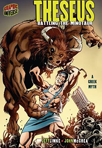 Theseus: Battling the Minotaur [A Greek Myth] (Graphic Myths and Legends)