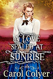 A Love Sealed at Sunrise: A Historical Western Romance Book