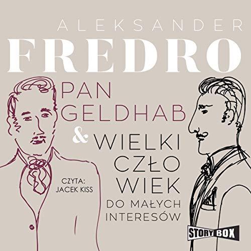 Pan Geldhab. Wielki człowiek do małych interesów audiobook cover art