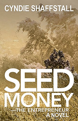 Book: Seed Money - The Entrepreneur by Cyndie Shaffstall