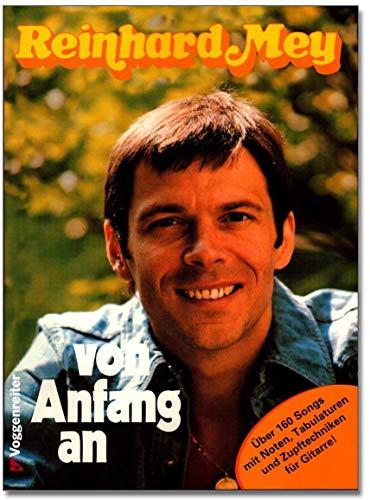 Reinhard Mey Von Anfang an - über 160 Songs mit Noten, Tabulaturen und Zupftechniken für Gitarre