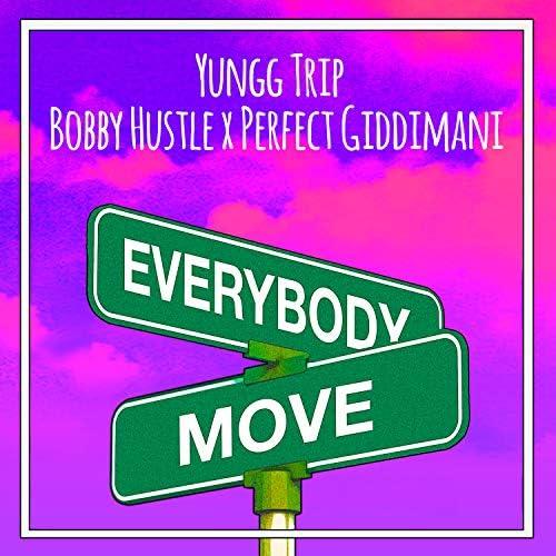 Yungg Trip, Bobby Hustle & Perfect Giddimani