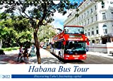 Habana Bus Tour - Discovering Cuba's fascinating capital (Wall Calendar 2022 DIN A4 Landscape): City tour of Havana with double-decker bus (Monthly calendar, 14 pages )