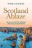 Scotland Ablaze: The Twenty-Year Fire of Revival that Swept Scotland 1858 - 79 - Tom Lennie
