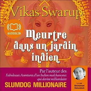Meurtre dans un jardin indien                    De :                                                                                                                                 Vikas Swarup                               Lu par :                                                                                                                                 Emmanuel Dekoninck                      Durée : 14 h et 6 min     112 notations     Global 4,3