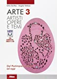 Arte. Artisti, opere e temi. Per le Scuole superiori. Con espansione online: 3
