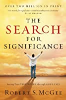 The Search For Significance: Seeing Your True Worth Through God's Eyes by Robert McGee(2003-07-15)