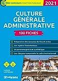Culture générale administrative 2021 - 100 fiches