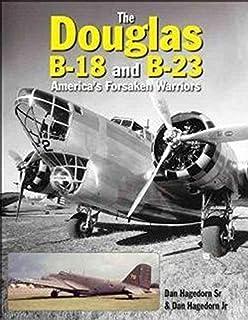 The Douglas B-18 and B-23: America's Forsaken Warriors