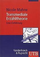 Transmediale Erzahltheorie: Eine Einfuehrung (Utb)