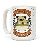 LookHUMAN Pugkin Spice White 15 Ounce Ceramic Coffee Mug