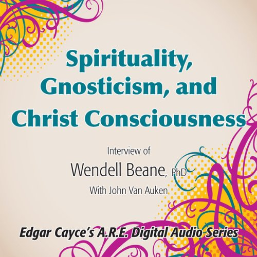 Spirituality, Gnosticism and Christ Consciousness audiobook cover art