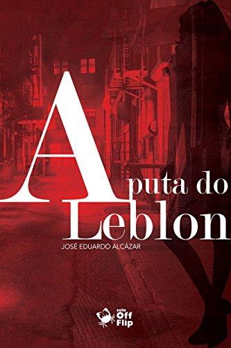 A puta do Leblon (Portuguese Edition) eBook: Alcázar,José Eduardo: Amazon.es: Tienda Kindle