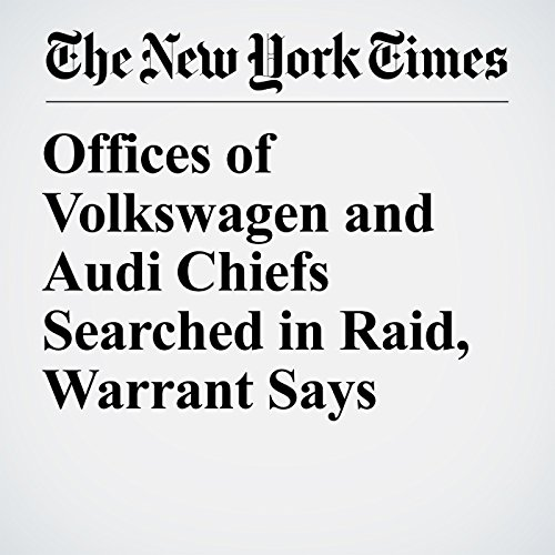 Offices of Volkswagen and Audi Chiefs Searched in Raid, Warrant Says copertina