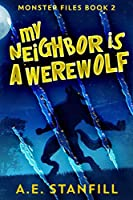 My Neighbor Is A Werewolf: Large Print Edition