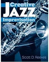 [(Creative Jazz Improvisation)] [Author: Scott D. Reeves] published on (July, 2006)