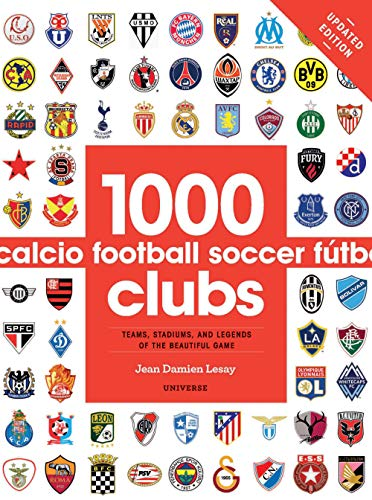 Compare Textbook Prices for 1000 Football Clubs: Teams, Stadiums, and Legends of the Beautiful Game  ISBN 9780789331106 by Lesay, Jean Damien