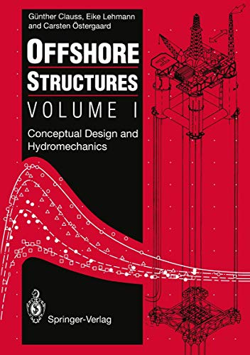 Offshore Structures: Volume I: Conceptual Design And Hydromechanics