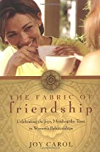The Fabric of Friendship: Celebrating the Joys, Mending the Tears in Women's Relationships