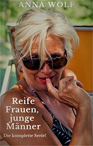 Reife Frauen, junge Männer: Die komplette Serie!