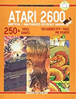 Atari 2600: Unofficial / Unauthorized Reference Manual (Patterson's Reference Guides)