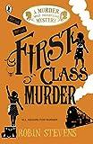 First Class Murder. A Murder Most Unladylike Mystery